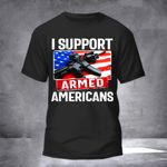 Gun I Support Armed Americans Shirt Military American Flag T-Shirt Gifts For Army Soldiers