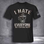 Skull I Hate Everyone But Caffeine Helps T-Shirt Cool Halloween Shirts Gifts For Coffee Snobs