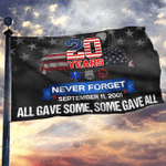 20 Year Never Forget September 11 2001 Flag All Gave Some Some Gave All Flag Outdoor Decor