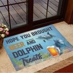 Hope You Brought Beer And Dolphin Treats Doormat Decorative Door Mats Gifts For Dolphin Lovers