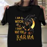 Dachshund I'm A Witch Don't Wait For Karma T-Shirt Funny Halloween Shirt Sayings Dog Lovers