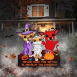 Never Mind The Witch Beware Of Chihuahua Halloween Yard Sign Funny Halloween Sign For Dog Owner