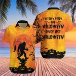 Bigfoot I've Been Ready For Halloween Hawaiian Shirt Pumpkin Summer Shirt Halloween Themed Gift