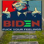 Anti Biden Yard Sign Biden Fuck Your Feeling Lawn Sign Trump Supporter Sign Outdoor Decor