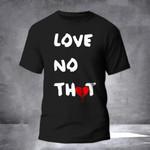 Thot Shirt Love No Thot Anti Thot T-Shirt Clothing