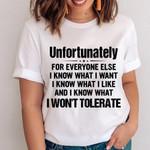 Unfortunately For Everyone Else I Won't Tolerate Shirt Basic Tee For Men Women Gift For Friend
