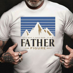It's Not A Dad Bod It's A Father Figure Shirt Vintage Graphic Tees Cool T-shirt Quotes