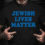 Jewish Lives Matter Shirt Stop Hatred Of Jews T-Shirt Jews For Palestine American Jewish Merch