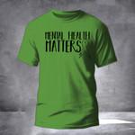 Mental Health Matters Shirt Inspired Mental Health Awareness T-Shirt Clothing Movement