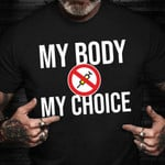 My Body Is My Choice Vaccine Shirt Movement No Forced Vaccines Anti Vax