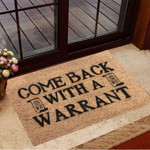 Come Back With A Warrant Doormat Hilarious Funny Doormat Sayings New House Gift