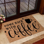 Come Back With Coffee Doormat Funny Humorous Welcome Mat Coffee Lovers Gift Ideas
