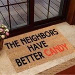Halloween Doormat Funny Sayings The Neighbors Have Better Candy