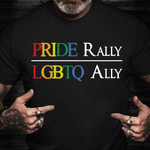 The First Pride Was A Riot Shirt Pride Rally LGBTQ Ally Support T-Shirt Gift For Gay Friend