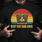 Fathers Day Shirt Best Cat Dad Ever T-Shirt Design Best Fathers Day Gifts For Cat Lover