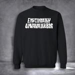 Emotionally Unavailable Sweatshirt Funny Classic Sweatshirt Gifts For Wife