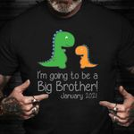 I'm Going To Be A Big Brother January 2021 Shirt Dinosaur Graphic Tee Funny Son In Law Gifts