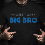 Number One Big Bro Shirt Funny Shirt Sayings For Guys Gifts For Adult Son