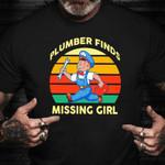 Plumber Finds Missing Girl Shirt Vintage Tee Good Gifts For Husband