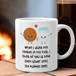 When I Dunk My Cookies Mug When I Dunk My Cookies In My Milk Mug Gifts For Sister