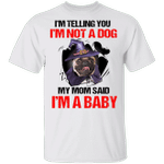Witch Pug I'm Not A Dog I'm A Baby T-Shirt Halloween Ideas Shirt Pug Gifts For Dog Lovers