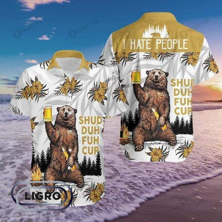 Bear Shud Duh Fuh Cup Beer Hawaiian Shirt