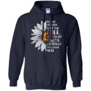 Sunflower She Was Life Itself Wild And Free Hoodie