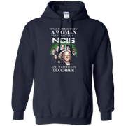 Never underestimate A Woman who watches NCIS and was born in December