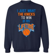 I just want the knicks to win in my life time shirt