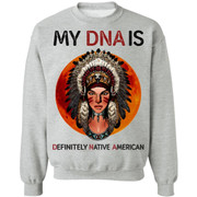 My DNA Is Definitely Native American Sunset Shirt