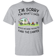 Sorry for what I said while we were trying to park the camper shirt