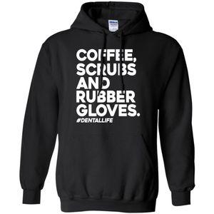 Coffee Scrubs And Rubber Gloves DentalLife Shirt
