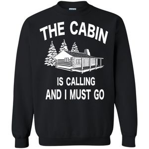 Camping With The Cabin Is Calling Sweatshirt