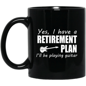 Yes I Have A Retirement Plan Ill Be Playing Guitar Player Gift Mug