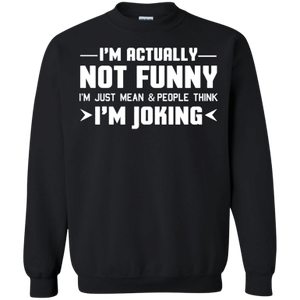 Im actually not funny t shirt I mean people think I joking G180 Gilda