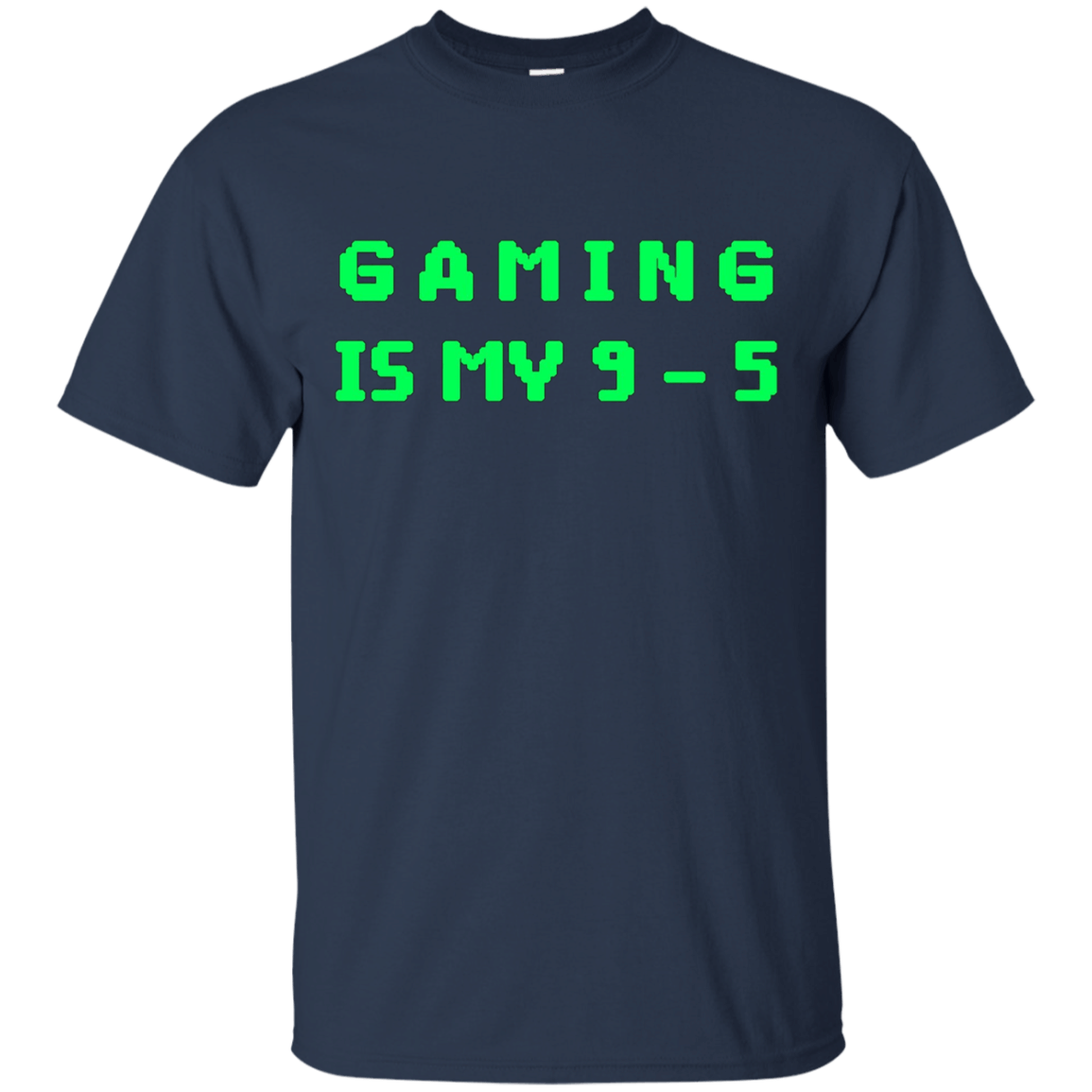 Gaming Is My 9 to 5 Video Game Gamer Cool Nerd T shirt