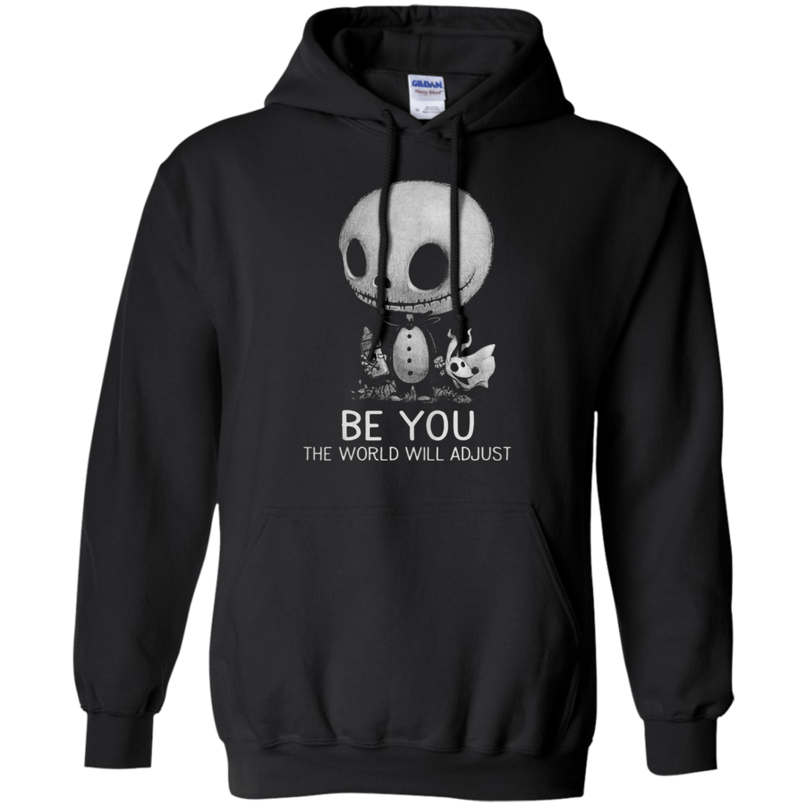 Be You The World Will Adjust G185 Gildan Pullover Hoodie 8 oz