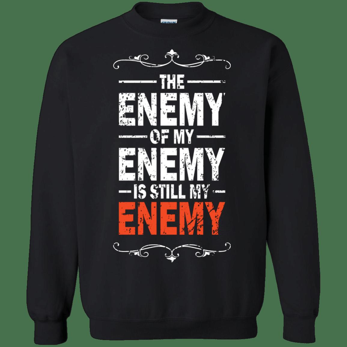 The Enemy of my Enemy is Still my Enemy G180 Gildan Crewneck Pullover