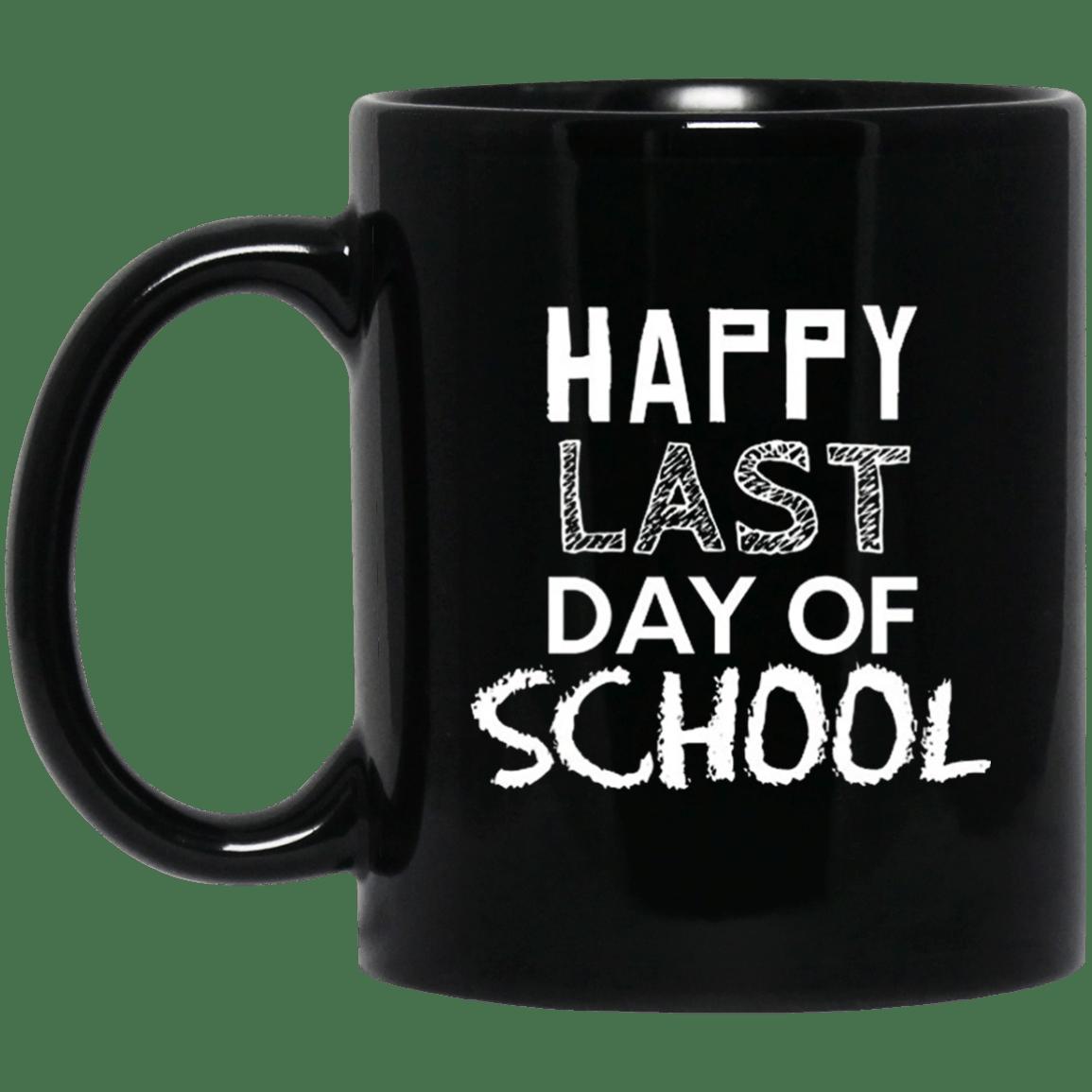 Happy last day of school teacher gift idea student mug