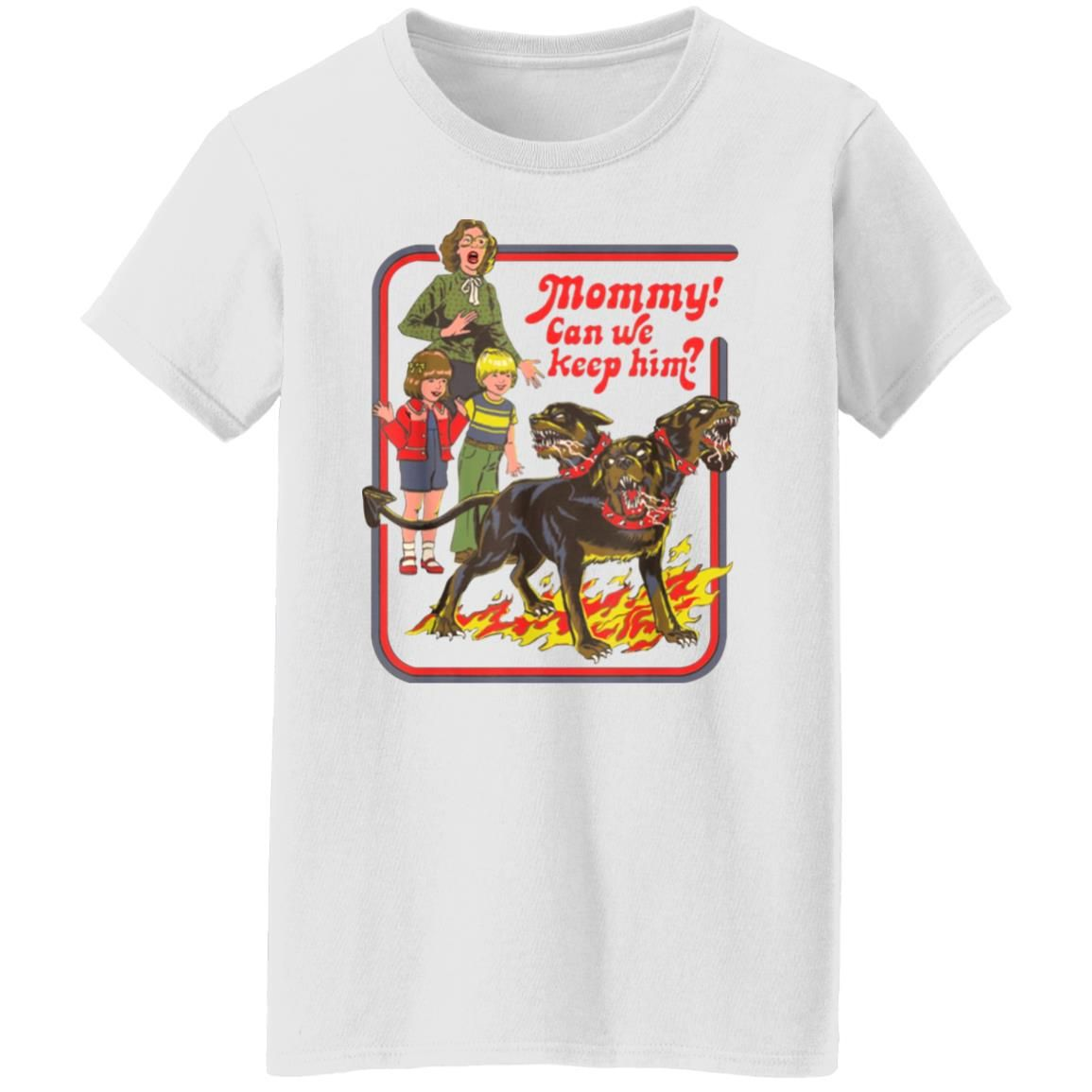 Mommy! Can We Keep Him Shirt