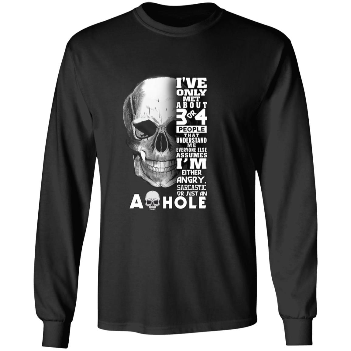 I've only met about 3 or 4 people that understand shirt