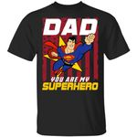 Dad You Are My Superhero T-shirt Superman Father's Day Tee