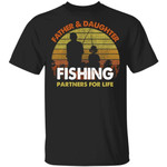 Father And Daughter Fishing Partners For Life T-Shirt Fishing Lover