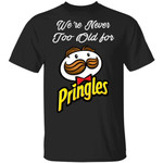 We're Never Too Old For Pringles T-shirt Snack Addict Tee