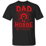 Dad By Day Horde By Night World Of Worldcraft T-shirt