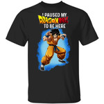 I Paused My Dragon Ball To Be Here Shirt Yamcha Tee