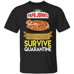 Papa John's Helping Me Survive Quarantine T-shirt