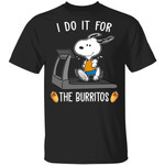 I Do It For The Burrittos Snoopy T-shirt