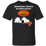 Sometimes I Need To Be Alone And Eat Reese's T-shirt Snoopy Tee