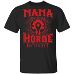Nana By Day Horde By Night World Of Worldcraft T-shirt